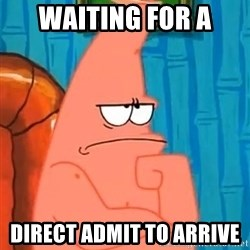 Patrick Wtf? - Waiting for a Direct admit to arrive
