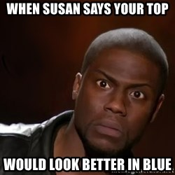kevin hart nigga - when susan says your top would look better in blue