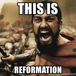 300 - This is Reformation