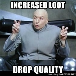 dr. evil quotation marks - Increased loot Drop quality