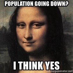 the mona lisa  - population going down? i think yes
