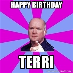 Phil Mitchell - Happy Birthday Terri