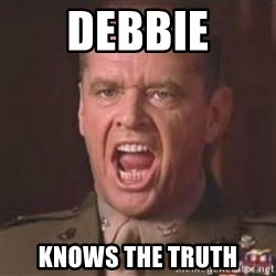 Jack Nicholson - You can't handle the truth! - Debbie knows the truth