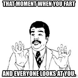 aysi - That moment when you Fart and everyone looks at you.