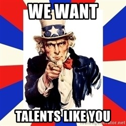 uncle sam i want you - we want talents like you