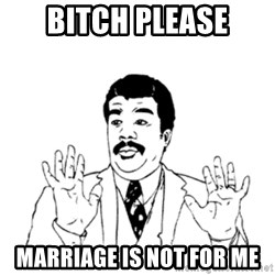 aysi - Bitch please marriage is not for me