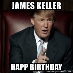 Donald Trump - James keller  Happ Birthday
