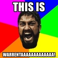 sparta - THIS IS  WARRENTAAAAAAAAAAAAA!