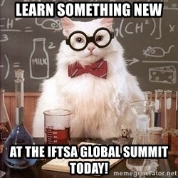 Chemistry Cat - Learn Something NEW at the IFTSA global summit today!