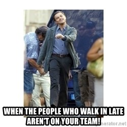 Leonardo DiCaprio Walking - When the people who walk in late aren't on your team!