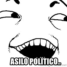 I see what you did there - Asilo político..