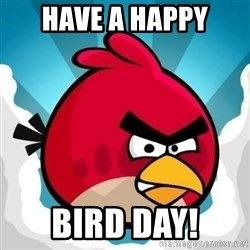 Angry Bird - Have a Happy Bird Day!