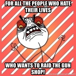 iHate - for all the people who hate their lives who wants to raid the gun shop!
