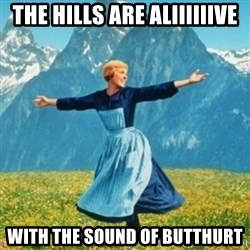 Sound Of Music Lady - The hills are aliiiiiive With the sound of butthurt