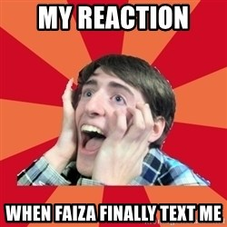 Super Excited - My REACTION  WHEN FAIZA Finally TEXT me