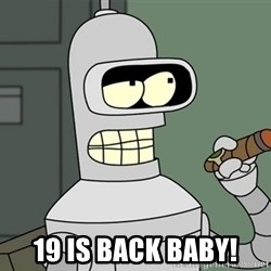 Typical Bender - 19 IS BACK BABY!