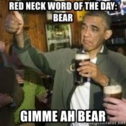 obama beer - RED NECK WORD OF THE DAY: bear gimme AH beAR