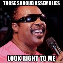 stevie wonder - THose shroud assemblies look right to me
