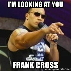 Dwayne 'The Rock' Johnson - I'm looking at you frank cross