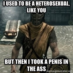 skyrim whiterun guard - i used to be a heterosexual, like you but then i took a penis in the ass
