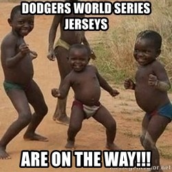 Dancing African Kid - Dodgers world series jerseys Are On the way!!!