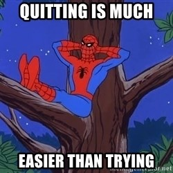 Spiderman Tree - Quitting is much  easier than trying