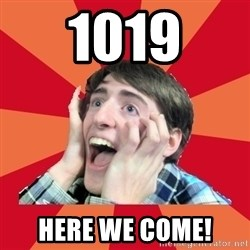 Super Excited - 1019 Here we come!