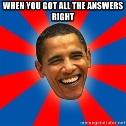 Obama - when you got all the answers right