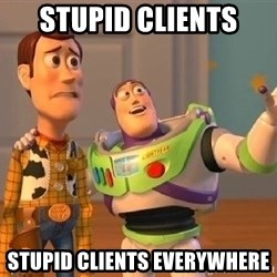 Consequences Toy Story - Stupid clients Stupid clients everywhere