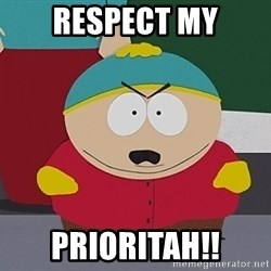 Eric Cartman - Respect My Prioritah!!