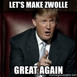 Donald Trump - Let's make Zwolle Great again