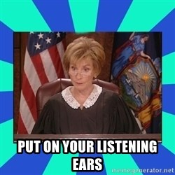 Judge Judy - Put on your listening ears