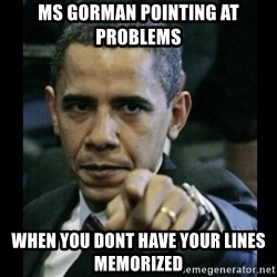 obama pointing - MS gORMAN pOINTING AT pROBLEMS wHEN YOU DONT HAVE YOUR LINES MEMORIZED