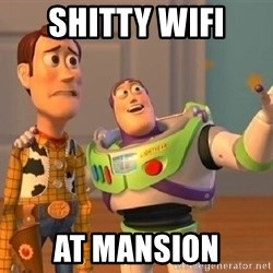 Consequences Toy Story - Shitty WIFi at mansion