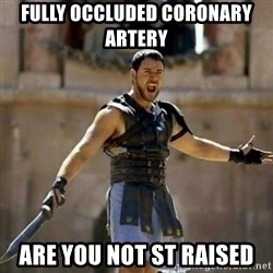 GLADIATOR - fully occluDed Coronary artery  Are you not ST raised