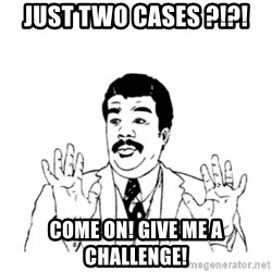 aysi - JUST TWO CASES ?!?! COME ON! GIVE ME A CHALLENGE!