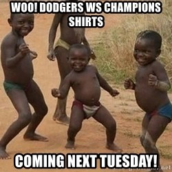 Dancing African Kid - Woo! Dodgers WS champions shirts Coming next tuesday!