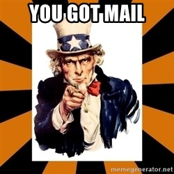 Uncle sam wants you! - you got mail