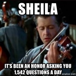Titanic Band - SHEILA It's been an honor asking you 1,542 questions a day