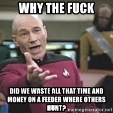 Captain Picard - why the fuck did we waste all that time and money on a feeder where others hunt?