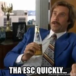 well that escalated quickly  - Tha esc quickly...