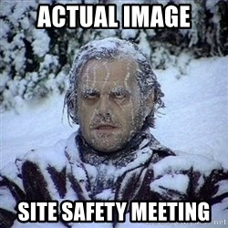Frozen Jack - actual image site safety meeting