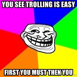 Trollface - You see trolling is EASY   first you must then you