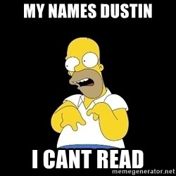 look-marge - My nAmes dustin  I cant read