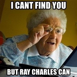 Internet Grandma Surprise - I cant find you But ray charles can