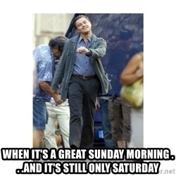 Leonardo DiCaprio Walking - When it's a great sunday morning . . .and it's still only saturday
