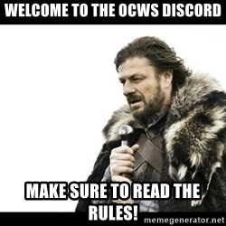 Winter is Coming - welcome to the ocws discord make sure to read the rules!