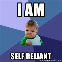 Success Kid - I AM SELF RELIANT