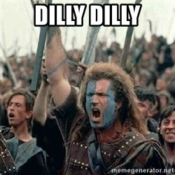 Brave Heart Freedom - Dilly Dilly