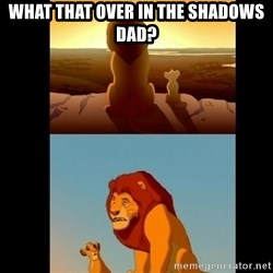 Lion King Shadowy Place - What THAT over in the shadows dad?